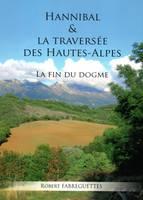 Hannibal et la Traversée des Hautes-Alpes - La fin d'un dogme